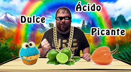 Reto: Dulce, ácido y picoso (picante)